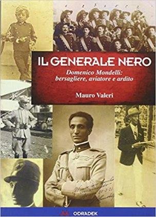 Il Generale nero Domenico Mondelli bersagliere aviatore e ardito