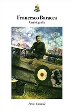 Francesco Baracca. Una biografia