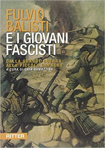 Fulvio Balisti e i Giovani Fascisti. Dalla grande guerra alla piccola Caprera