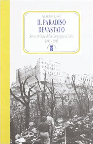Il paradiso devastato. Storia militare della Campagna d'Italia (1943-1945)